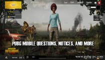 PUBG MOBILE QUESTIONS, NOTICES, AND MORE