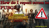 How do I report errors in PUBG?