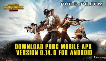 PUBG Mobile APK Download Version 0.14.0 For Android