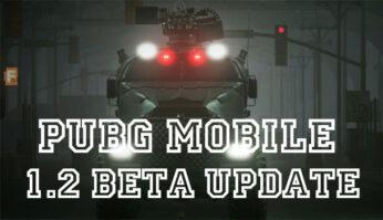 PUBG Mobile 1.2 Beta